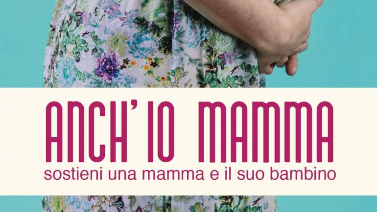 Anch'io mamma: sostieni una mamma e il suo bambino